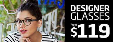 Designer Glasses from $119